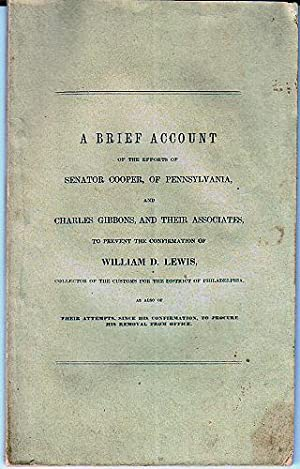 A Brief Account of the Efforts of Senator Cooper, of Pennsylvania, and Charles Gibbons, and Their...