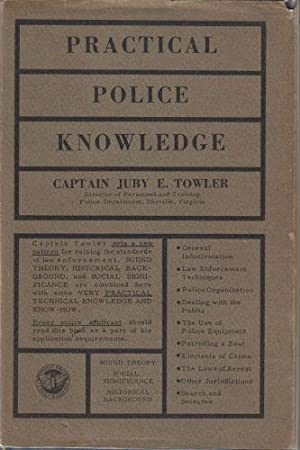 Practical Police Knowledge: Towler, Captain Juby E.