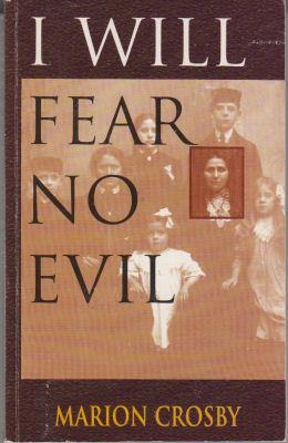 I Will Fear No Evil: Crosby, Marion
