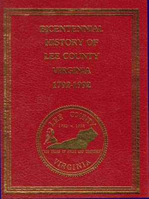 Bicentennial History of Lee County Virginia 1792-1992: Lee County Historical & Genealogical Society