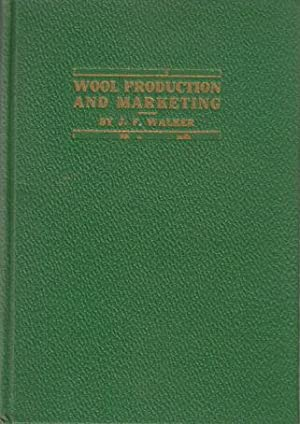 Wool Production and Marketing: Walker, J. F.