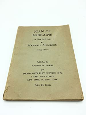 Joan Of Lorraine A Play In 2: Maxwell Anderson