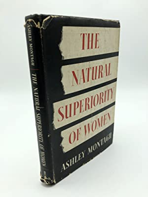 The Natural Superiority of Women: Ashley Montagu