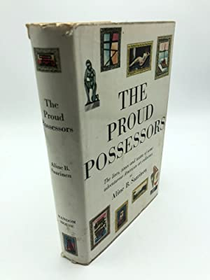 The Proud Possessors: The Lives, Times and: Aline B. Saarinen