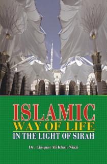 Islamic Way of Life: In the Light: DR.LIAQAT ALI KHAN