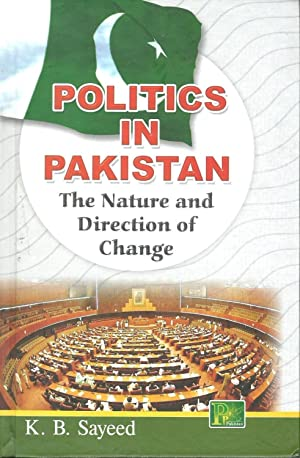 Politics in Pakistan: The Nature and Direction: K. B. Sayeed