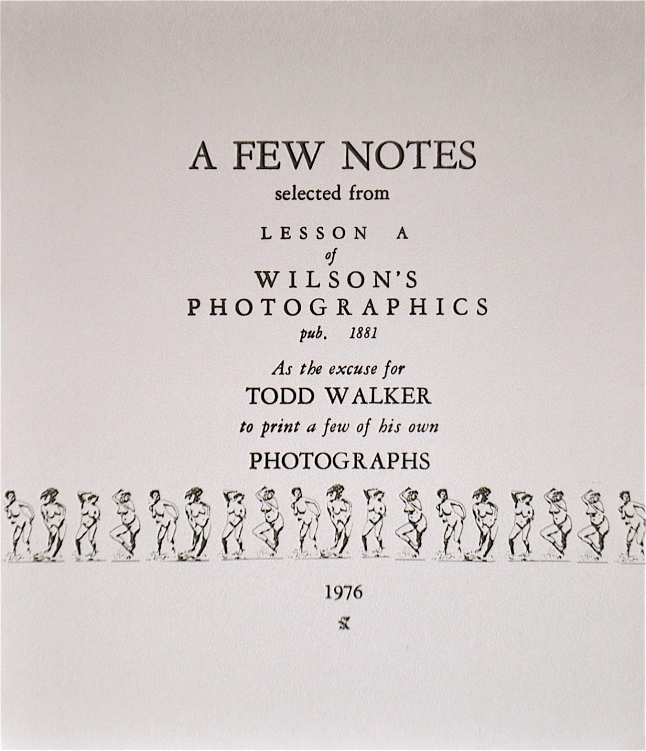 A Few Notes Selected from Lesson A of Wilson's Photographics Pub. 1881 As the Excuse for Todd Walker to Print a Few of His Own Photographs Walker, To