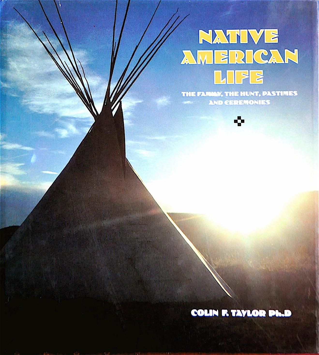 Native American Life: The Family, the Hunt,