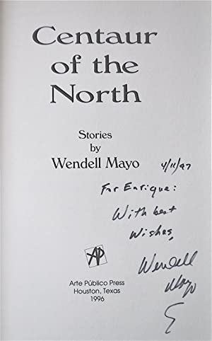 Centaur of the North: Mayo, Wendell