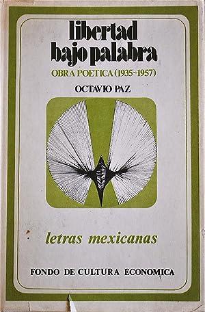 Libertad Bajo Palabra Obra Poética (1935-1957): Paz, Octavio