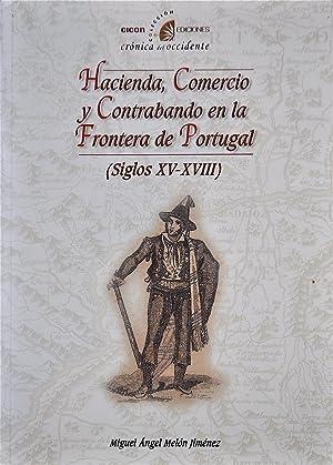 Hacienda, Comercio y Contrabando En La Frontera De Portugal (Siglos XV-XVIII): Jiménez Melón, ...