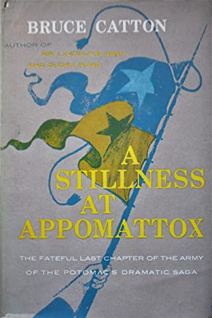 A Stillness at Appomattox: Catton, Bruce