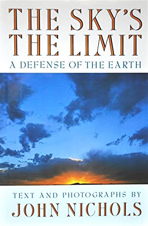 The Sky's the Limit: A Defense of the Earth: Nichols, John