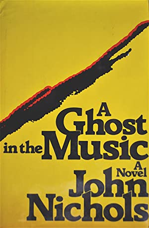 A Ghost in the Music A Novel: Nichols, John
