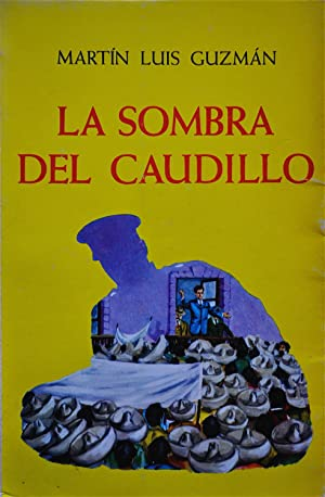 La Sombra Del Caudillo: Guzmán, Martín Luis