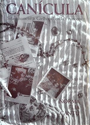 Canícula: Snapshots of a Girlhood on La Frontera: Cantú, Norma Elia