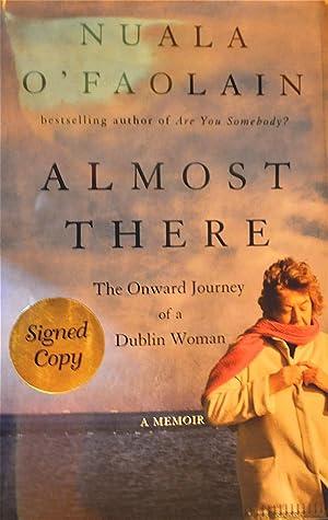 Almost There: The Onward Journey of A Dublin Woman, A Memoir: O'Faolain, Nuala