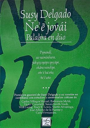 Ne'ejovai: palabra en dúo. Poesía en guaraní de Susy Delgado y su versi&...