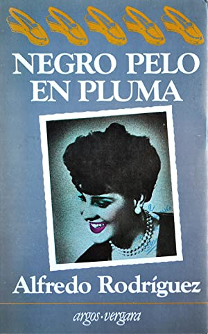 Negro Pelo En Pluma: Rodríguez, Alfredo