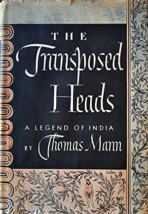 The Transposed Heads: A Legend of India: Mann, Thomas