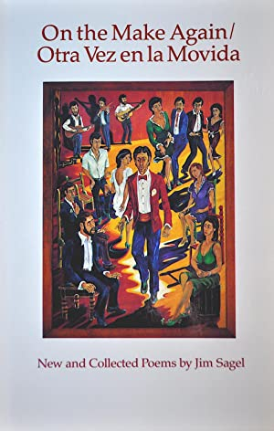 On the Make Again/Otra Vez En La Movida: New and Collected Poems By Jim Sagel: Sagel, Jim