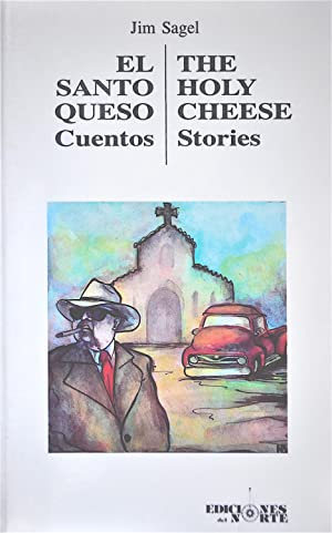 El Santo Queso Cuentos/The Holy Cheese Stories: Sagel, Jim
