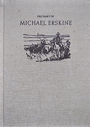 The Diary of Michael Erskine: Describing His Cattle Drive from Texas to California Together with ...