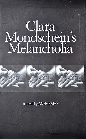Clara Mondschein's Melancholia: Raeff, Anne