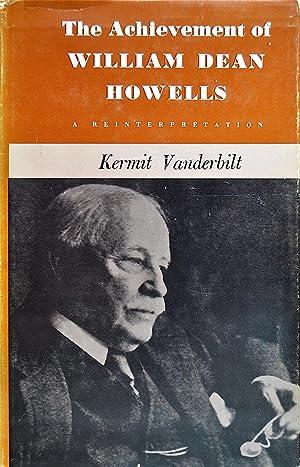 The Achievement of William Dean Howells: A Reinterpretation: Vanderbilt, Kermit