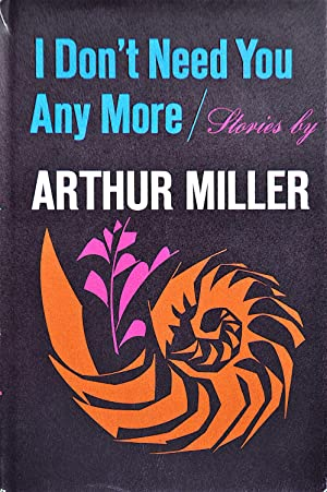 I Don't Need You Anymore: Miller, Arthur