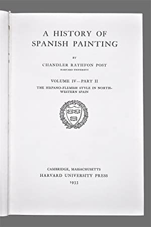The History of Spanish Painting; Volume IV Part II; The Hispano-Flemish Style in North -Western S...