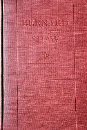 Bernard Shaw: An Unauthorized Biography Based on Firsthand Information with a Postscript By Mr. Shaw