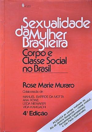 Sexualidade Da Muher Brasileira: Corpo e Classe Social No Brasil: Muraro, Rose Marie