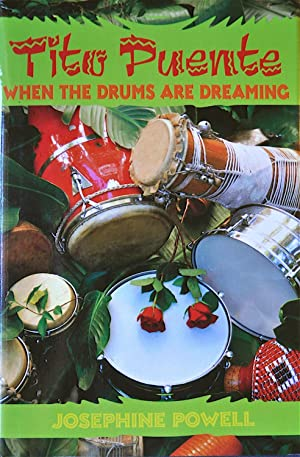 Tito Puente: When the Drums Are Dreaming: Powell, Josephine