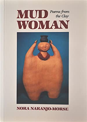 Mud Woman: Poems from the Clay: Morse, Naranjo Nora
