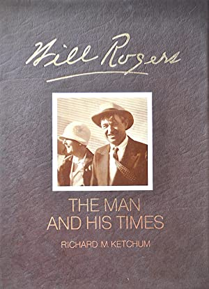 Will Rogers: The Man and His Times