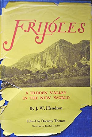 Frijoles: A Hidden Valley in the New World: Hendron, J.W.