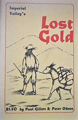 Imperial Valley's Lost Gold: Gillett, Paul and Odens, Peter