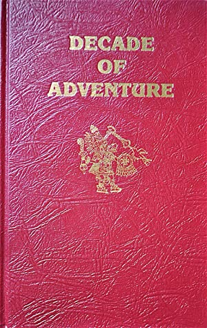 Decade of Adventure: Archeology and Exploration: Pope, J. Keith