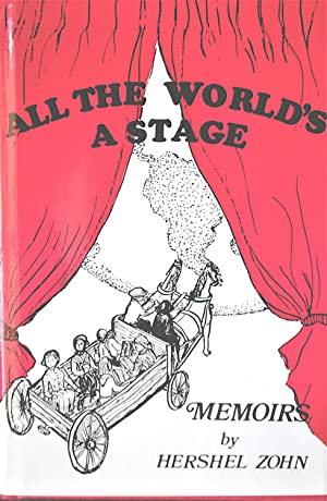 All The World's A Stage: Memoirs By: Zohn, Hershel