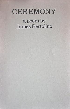 Ceremony: A Poem: Bertolino, James
