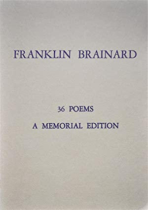 36 Poems A Memorial Edition: Brainard, Franklin