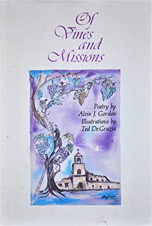 Of Vines and Missions: Gordon, Alvin J.