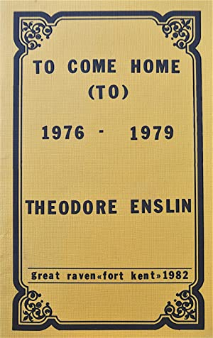 To Come Home (To) 1976-1979: Enslin, Theodore