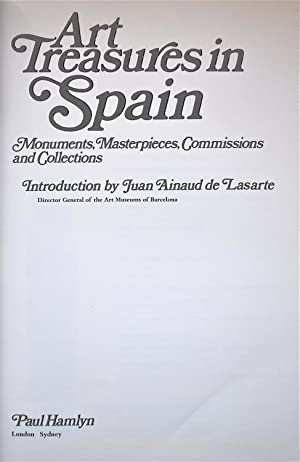 Art Treasures in Spain: Monuments, Masterpieces, Commissions and Collections: Hamlyn, Paul