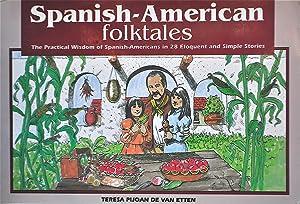 Spanish-American Folktales: The Practical Wisdom of Spanish-Americans in 29 Elegant and Simple ...
