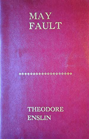 May Fault: Enslin, Theodore