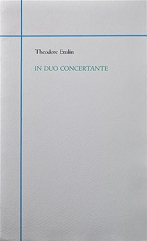 In Duo Concertante: Enslin, Theodore