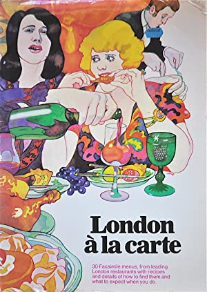 London a La Carte: Facsimile Menus from Leading London Restaurants with Recipes: Campbell, Charles