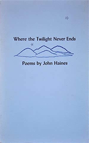 Where the Twilight Never Ends: Haines, John